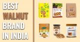 Top 10 Best Walnut Brands in India 2021